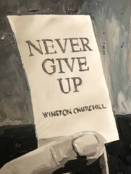 Winston Churchill by Peter Engels, Never Give up